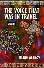 The Voice That Was in Travel: Stories (American Indian Literature & Critical St