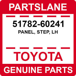51782-60241 Toyota OEM Genuine PANEL, STEP, LH