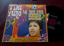 """45 GIRI – 7"""" Yuro Timi - Le solite cose/I apologize"""