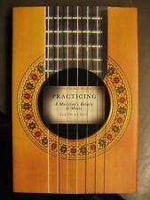 PRACTICING, A MUSICIAN'S RETURN TO MUSIC - BUCH VON GLENN KURTZ
