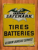 "TIN-UPS TIN SIGN ""Safemark Tires And Batteries"" Farm Vintage Garage Wall Tractor"