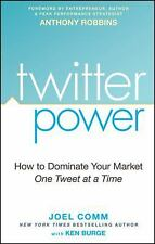 NEW - Twitter Power: How to Dominate Your Market One Tweet at a Time
