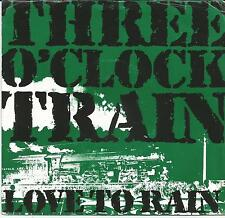 THREE O'CLOCK TRAIN Love to rain CANADIAN SINGLE PIPELINE 1987