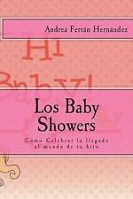 Los Baby Showers: Cómo Celebrar la llegada al mundo de tu hijo (Spanish Edition)