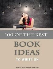 100 of the Best Book Ideas to Write On by Alex Trost and Vadim Kravetsky...