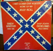 Andy Bartha Deep South / I Ain't Gonna Give Nobody None Of My Jelly Roll - LP