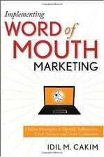 Implementing Word of Mouth Marketing: Online Strat