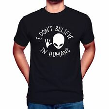 I DON'T BELIEVE IN HUMANS T SHIRT ALIEN UFO SPACESHIP FASHION HIPSTER SWAG DOPE