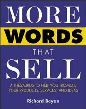 More Words That Sell : A Thesaurus to Help You Promote Your Products,...