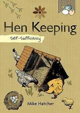 Hen Keeping Book Keeping Chickens Self-Sufficiency Mike Hatcher  PB Brand New