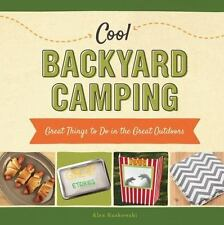 Cool Great Outdoors: Cool Backyard Camping : Great Things to Do in the Great...
