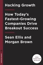 Hacking Growth : How Today's Fastest-Growing Companies Drive Breakout Success...