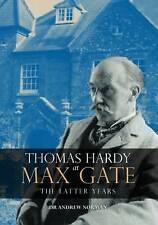 Thomas Hardy a MAX GATE: quest'ultimo anni da Andrew Norman (Rilegato, 2016)