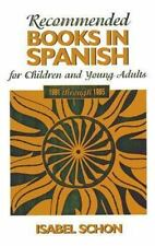 RECOMMENDED BOOKS IN SPANISH FOR CHILDREN AND YOUNG ADULTS, 1991-1995 - NEW PAPE