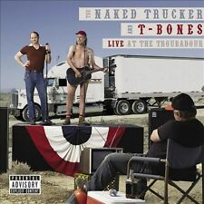 Live at the Troubadour [PA] by The Naked Trucker And T-Bones (CD, Mar-2007,...