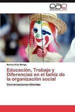 Educación, Trabajo y Diferencias en el tamiz de la organización social: Conversa