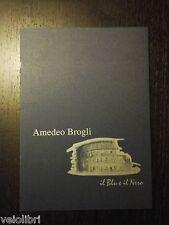 Catalogo Arte AMEDEO BROGLI IL BLU E IL NERO