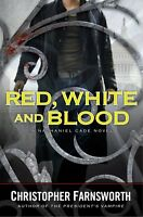 Red, White, and Blood (A Nathaniel Cade Novel) by Christopher Farnsworth