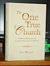 The One True Church: A Biblical Perspective on Catholic Tradition & History Rare