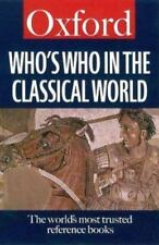 NEW - Who's Who in the Classical World (Oxford Paperback Reference)