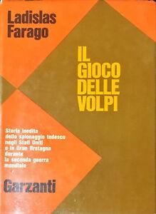 IL GIOCO DELLE VOLPI - LADISLAS FARAGO - GARZANTI 1973