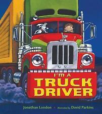 NEW I'm a Truck Driver (Christy Ottaviano Books) by Jonathan London