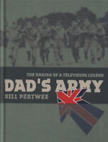Dad's army: the making of a television legend by Bill Pertwee (Hardback)