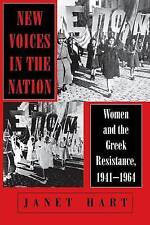 New Voices in the Nation: Women and the Greek Resistance, 1941-1964 by Janet...