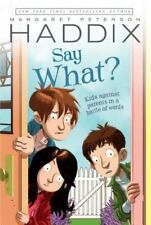 Say What? (Ready-For-Chapters) by Haddix, Margaret Peterson