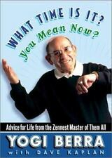 NEW Yogi Berra What Time Is It? You Mean Now? Hardcover w/ Dust Jacket