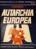 Quaderni Politica Economia N. 18 - V. Muthesius - Autarchia Europea - 1939 ca.
