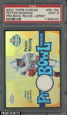 2003 Topps Chrome Pro Bowl Peyton Manning Jersey Indianapolis Colts PSA 9 MINT