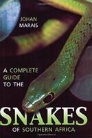 A Complete Guide to the Snakes of Southern Africa by Johan Marais Paperback Bo