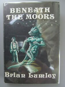 Beneath the Moors, by Brian Lumley, Arkham House, 1974