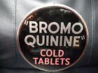 1920s Original BROMO QUININE COLD TABLETS PARISAIN CHICAGO Apothecary store Sign
