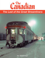 THE CANADIAN - The Last of the Great Streamliners from 1964-2018 -- (NEW BOOK)