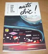 AUTO CHIC! PRIMAVERA 1970 RIVISTA S.I.P.A.L. AREXONS PULIZIA MANUTENZIONE AUTO