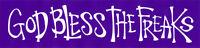 God Bless The Freaks - Bumper Sticker / Decal