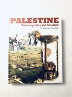 Palestine Yesterday, Today and Tomorrow Dr. Tareq M. Suwaidan