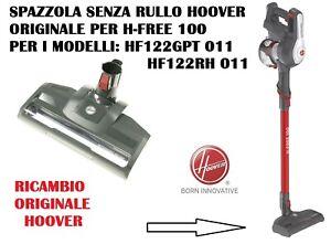 SPAZZOLA PAVIMENTI ORIGINALE ASPIRAPOLVERE H-FREE 100 HOOVER HF122RH 011