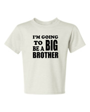 I'm Going To Be A Big BROTHER 2 Kids T-Shirt Size 6 Months To 18-20=XL THE BEST