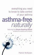 Asthma-free Naturally by Patrick McKeown (2008, Pape...