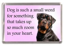 "Rottweiler Dog Fridge Magnet ""Dog is such a small word..."" by Starprint"