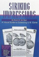 Striking Impressions: A Visual Guide to Collecting U.S. Coins