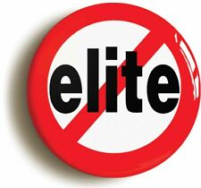 ANTI ELITE BADGE BUTTON PIN (Size is 1inch/25mm diameter) PROTEST OCCUPY