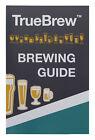 Brewing Guide (True Brew Handbook)