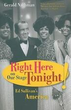 NEW - Right Here on Our Stage Tonight!: Ed Sullivan's America