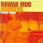 Hawaii Mud Bombers - Mondo Primo (2008)  CD  NEW/SEALED  SPEEDYPOST