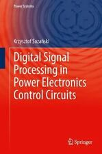 Digital Signal Processing in Power Electronics Control Circuits by Krzysztof...