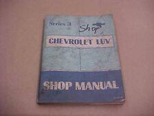 Chevy LUV series 3 shop manual.
